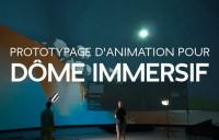Prototypage d'animation pour dôme immersif